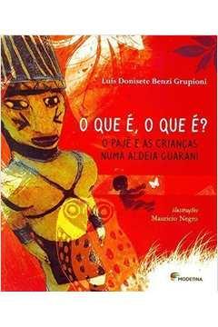 O Que é o Que é ? o Pajé e as Crianças numa Aldeia Guarani