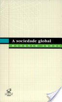 A Sociedade Global /// Civilização Moderna. Sociologia. Comunicação e Tecnologia. Século 20.