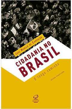Cidadania no Brasil - o Longo Caminho