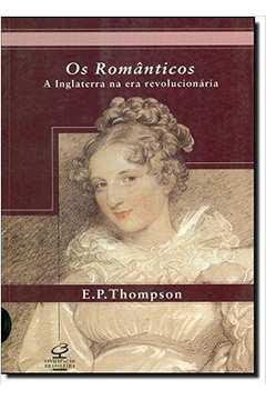 Os Romanticos a Inglaterra na era Revolucionaria