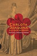 Carlota Joaquina na Corte do Brasil