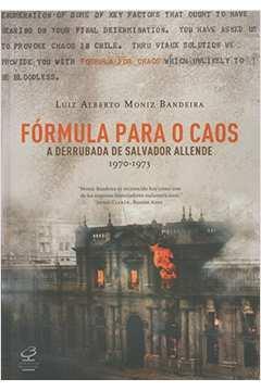 Fórmula Para O Caos - A Derrubada De Salvador Allende
