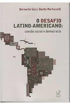 O Desafio Latino-americano: Coesão Social e Democracia