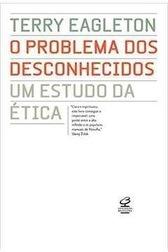 O Problema dos Desconhecidos - um Estudo da Ética