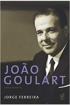 João Goulart uma Biografia
