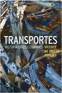 Transportes História Crises e Caminhos