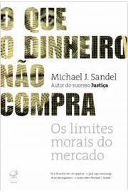 QUE O DINHEIRO NAO COMPRA, O / 1ª EDICAO