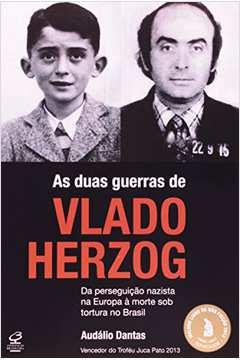 As Duas Guerras De Vlado Herzog