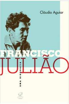 Francisco Julião - uma Biografia