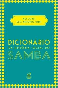 Dicionario da Historia Social do Samba