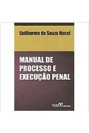 Manual de Processo Penal e Execução Penal - 4ª Edição