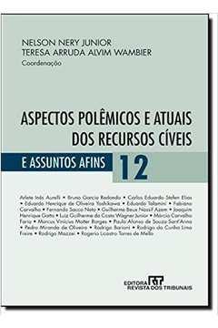 Aspectos Polêmicos e Atuais dos Recursos Cíveis e Assuntos Afins - Vol. 12