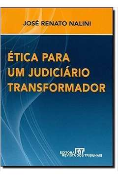 Etica para um Judiciario Transformador