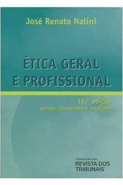 Ética Geral e Profissional - 10ª Edição