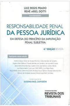 Responsabilidade Penal da Pessoa Jurídica: Em Defesa do Princípio da Imputação Penal Subjetiva