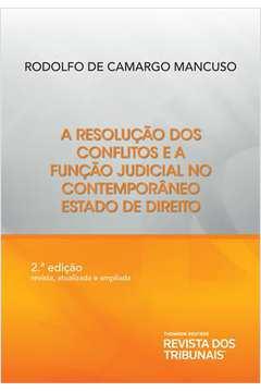 Resolução dos Conflitos e a Função Judicial no Contemporâneo Estado de Direito, A