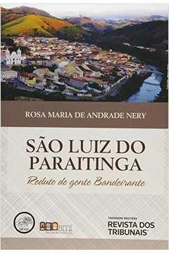 São Luiz do Paraitinga - Reduto de Gente Bandeirante