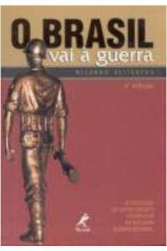 O Brasil Vai a Guerra / 3. Ed.