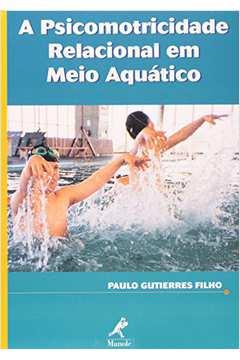 Psicomotricidade Relacional em Meio Aquatico, A