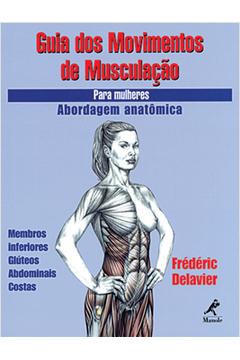 Guia dos movimentos de musculacao - para mulheres