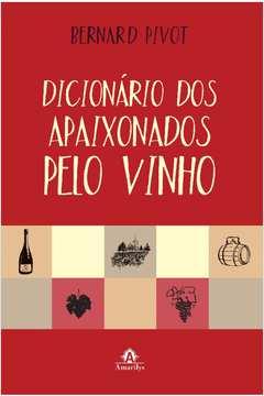 Dicionario dos Apaixonados pelo Vinho