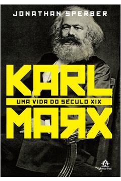Karl Marx: Uma Vida do Século X I X