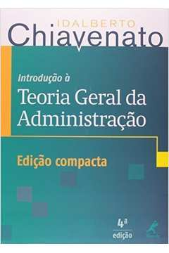 Introdução à Teoria Geral da Administração ITGA Compacta 4ª ed.