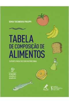 TABELA DE COMPOSICAO DE ALIMENTOS - 5 ED