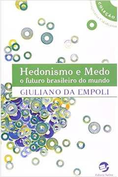 Hedonismo e Medo - o Futuro Brasileiro do Mundo