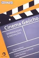 Cinema Gaúcho: Diversidades e Inovações - Coleção Imagem-tempo