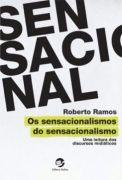 Os Sensacionalismos do Sensacionalismo