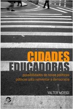 Cidades Educadoras Possibilidades de Novas Polit