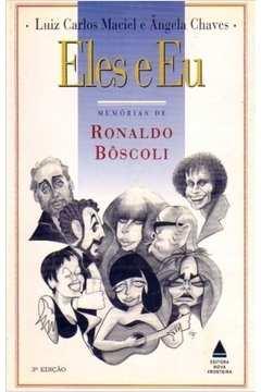 Eles E Eu - Memorias De Ronaldo Boscoli