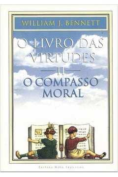 Livro das Virtudes Ii, O: o Compasso Moral