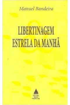 Libertinagem & Estrela da Manhã.- 16ª Impressão.