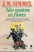 Não Matem as Flores