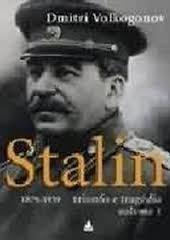 Stalin 1939-1953 Triunfo e Tragédia - Volume 1