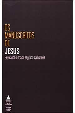 Manuscritos de Jesus os Revelando o Maior Segredo da Historia
