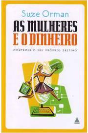 As Mulheres e o Dinheiro - Controle e Seu Próprio Destino