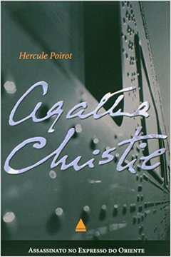 Assassinato no Expresso do Oriente um Caso de Hercule Poirot