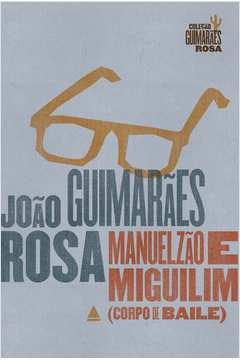 Manuelzão e Miguilim (corpo de Baile)12ªedição