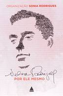 Nelson Rodrigues por Ele Mesmo