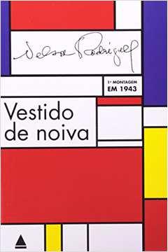 Vestido de Noiva - Coleção Grandes Escritores Brasileiros - Volume 14