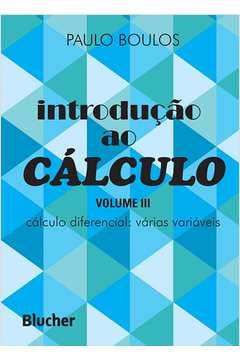 Introdução ao Cálculo - Volume 3 Cálculo Diferencial: Várias Variáveis