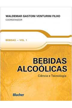 Bebidas alcoólicas - Ciência e tecnologia - vol. 1