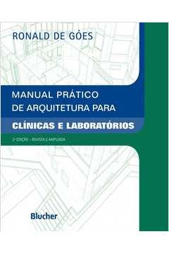 MANUAL PRATICO DE ARQUITETURA PARA CLINICAS E LABORATORIOS - 2ª EDICAO