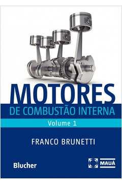 Motores de Combustão Interna - Volume 1