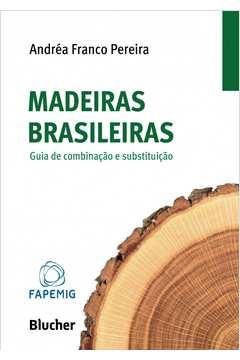 Madeiras Brasileiras Guia de Combinacao e Substituicao