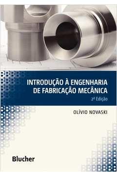 Introdução à engenharia de fabricação mecânica