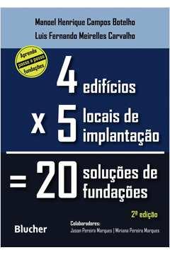 Quatro Edifícios, Cinco Locais de Implantacão, Vinte Solucões de Fundacões
